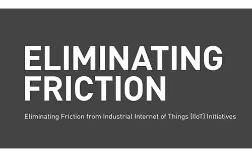 Eliminating Friction From Industrial IoT Initiatives