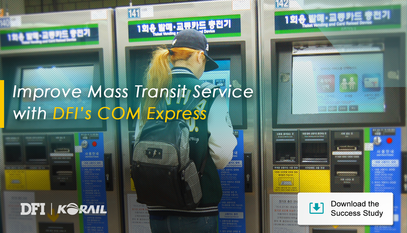 Improve Mass Transit Service with DFI's COM Express