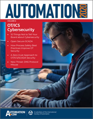 Download the new OT/ICS Cybersecurity ebook and discover an emerging cyberthreat—misuse of DNS protocols—as well as learn how a zero-trust approach to OT/ICS/SCADA cybersecurity works. You'll also learn about open and secure SCADA systems, and more.