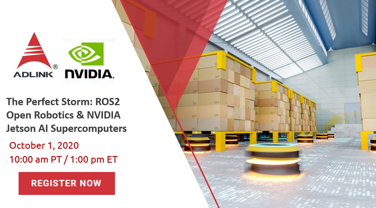 Webinar: The Perfect Storm: ROS2 Open Robotics & NVIDIA Jetson AI Supercomputers