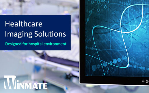 Winmate Offers High-Resolution Imaging with its Healthcare Display Series