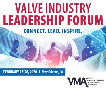 Valve Manufacturers Association of America (VMA) announces 2020 Valve Industry Leadership Forum