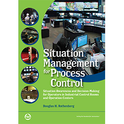 International Society of Automation (ISA) announces publication of Situation Management for Process Control