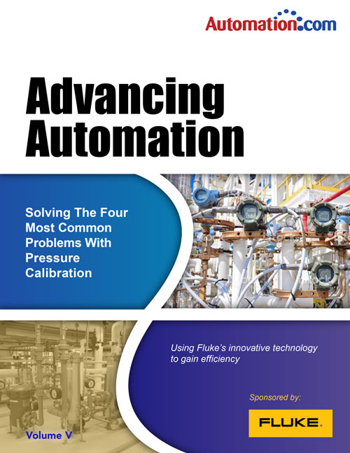 Advancing Automation: Solving The Four Most Common Problems With Pressure Calibration