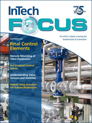 This edition of InTech Focus concentrates on understanding the fundamentals of IIoT-enabled valve controllers, including the range of sensors & switches that make valves and instruments smart, and the benefits of remotely mounting valve positioners.