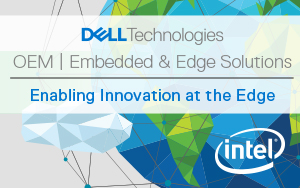 Enabling Innovation at the Edge: Dell Technologies' Edge position